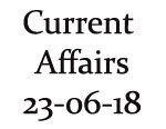Current Affairs 23rd June 2018