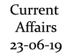 Current Affairs 23rd June 2019