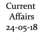 Current Affairs 24th May 2018