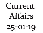 Current Affairs 25th January 2019