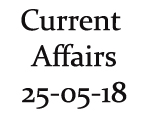 Current Affairs 25th May 2018