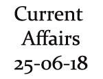 Current Affairs 25th June 2018