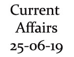 Current Affairs 25th June 2019