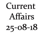 Current Affairs 25th August 2018