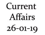 Current Affairs 26th January 2019