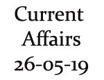 Current Affairs 26th May 2019