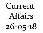 Current Affairs 26th May 2018