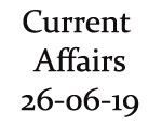 Current Affairs 26th June 2019