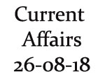 Current Affairs 26th August 2018
