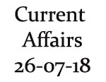 Current Affairs 26th July 2018