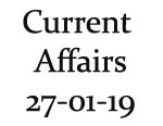 Current Affairs 27th January 2019