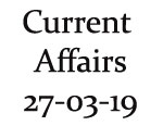 Current Affairs 27th March 2019
