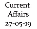 Current Affairs 27th May 2019