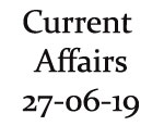 Current Affairs 27th June 2019