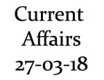 Current Affairs 27th March 2018
