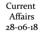 Current Affairs 28th June 2018