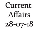Current Affairs 28th July 2018