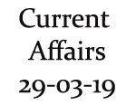 Current Affairs 29th March 2019