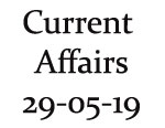 Current Affairs 29th May 2019