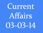 Current Affairs 3rd March 2014