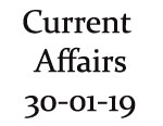 Current Affairs 30th January 2019