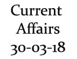 Current Affairs 30th March 2018
