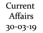 Current Affairs 30th March 2019
