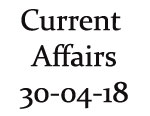 Current Affairs 30th April 2018