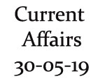 Current Affairs 30th May 2019