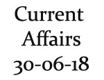 Current Affairs 30th June 2018