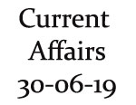 Current Affairs 30th June 2019