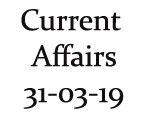 Current Affairs 31st March 2019