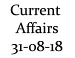 Current Affairs 31st August 2018