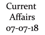 Current Affairs 7th July 2018