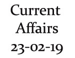 Current Affairs 23rd February 2019