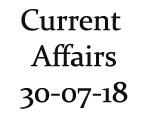 Current Affairs 30th July 2018