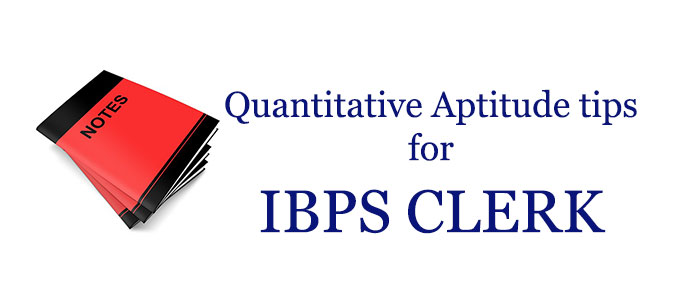 Quantitative aptitude preparation for IBPS Clerk